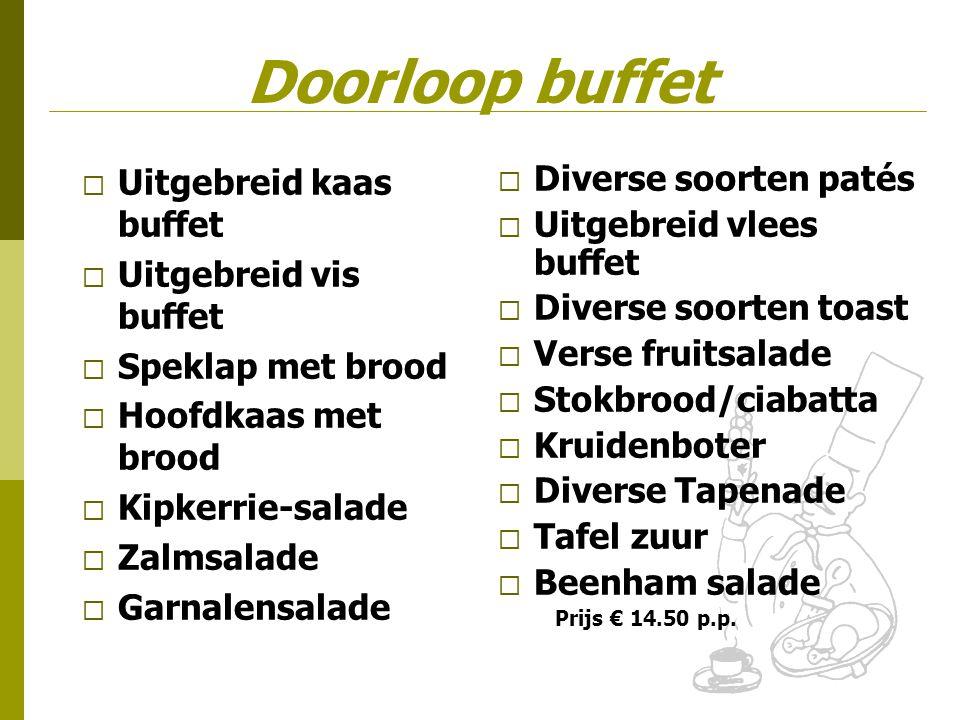 Doorloop buffet Uitgebreid kaas buffet Uitgebreid vis buffet
