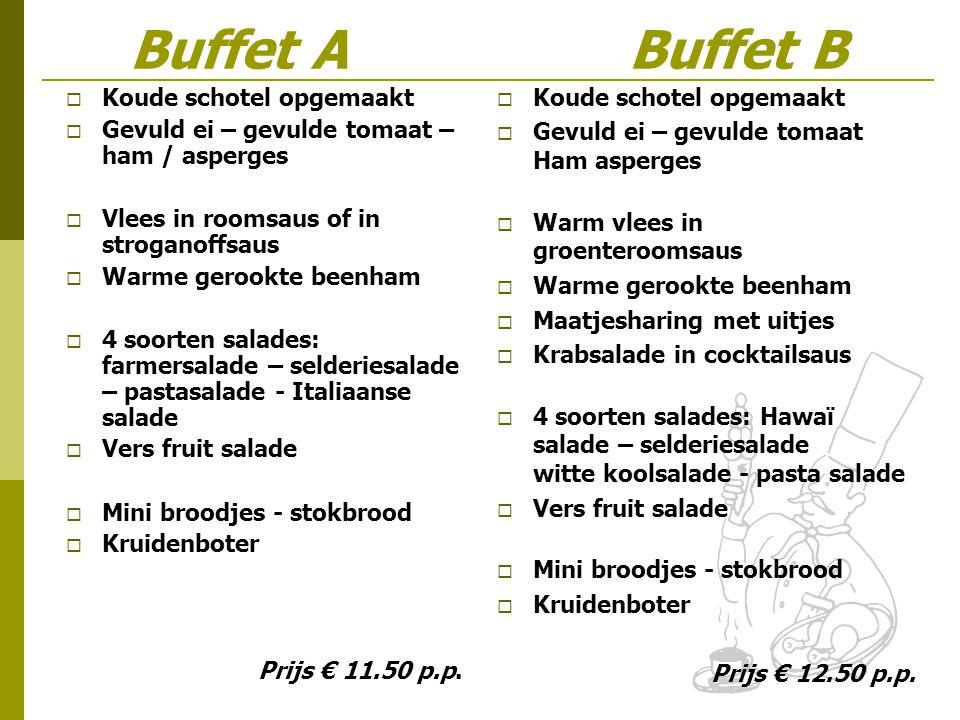 Buffet A Buffet B Koude schotel opgemaakt Koude schotel opgemaakt