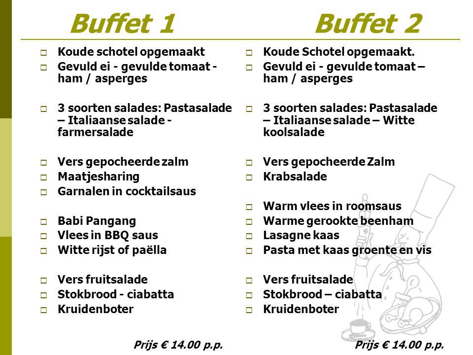 Buffet 1 Buffet 2 Koude schotel opgemaakt