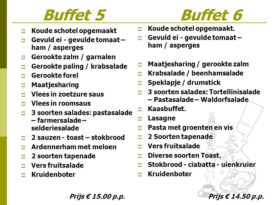 Buffet 5 Buffet 6 Koude schotel opgemaakt. Koude schotel opgemaakt