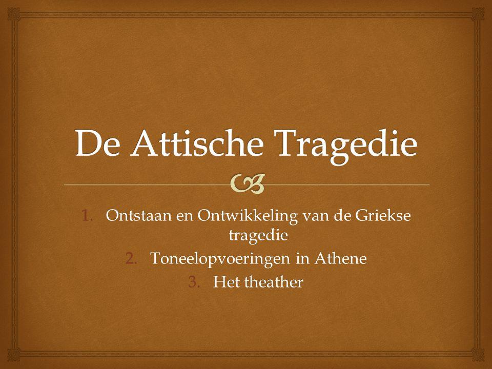 De Attische Tragedie Ontstaan en Ontwikkeling van de Griekse tragedie