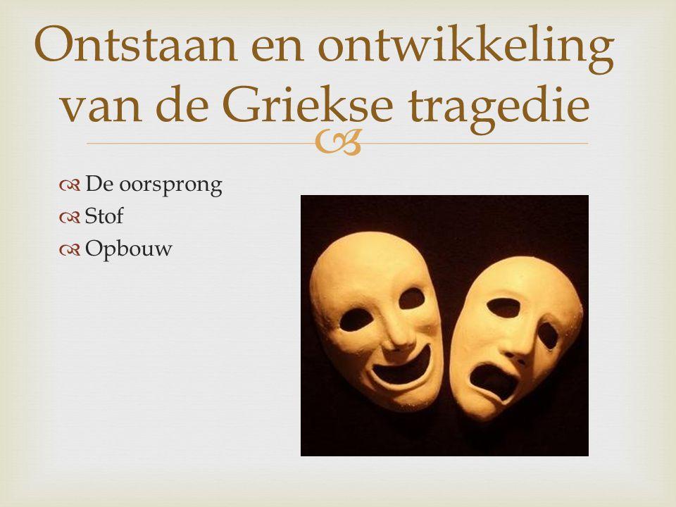 Ontstaan en ontwikkeling van de Griekse tragedie