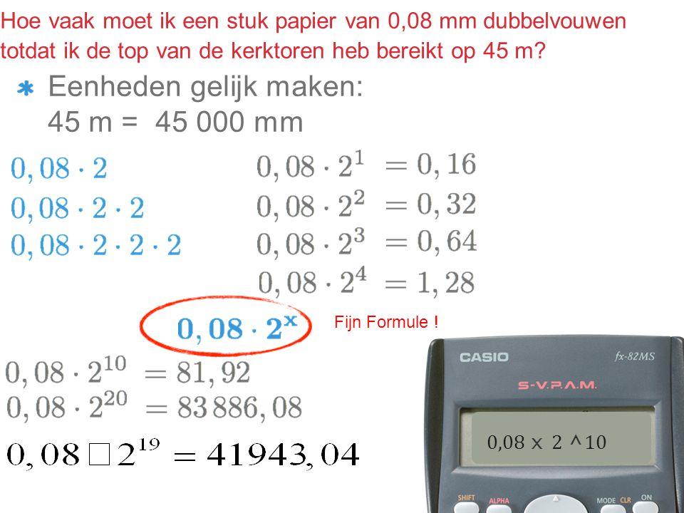 Eenheden gelijk maken: 45 m = 45 000 mm