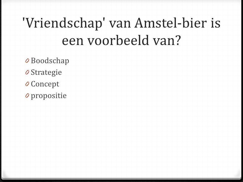 Vriendschap van Amstel-bier is een voorbeeld van