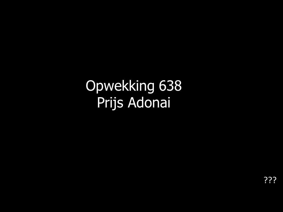 Opwekking 638 Prijs Adonai