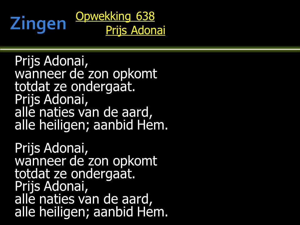 Zingen Opwekking 638. Prijs Adonai.