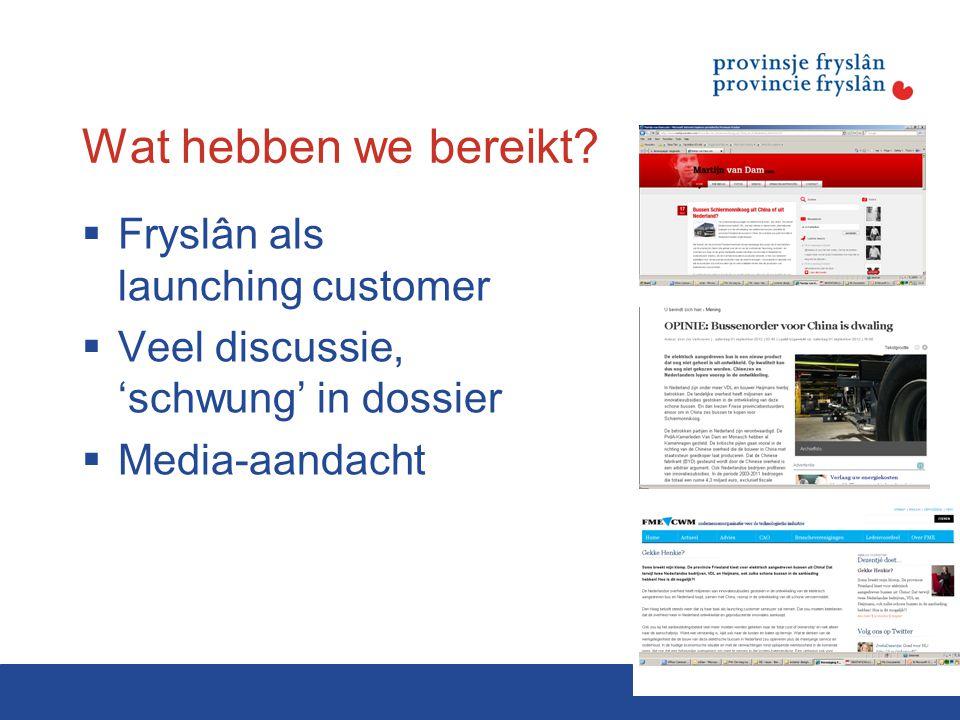Wat hebben we bereikt Fryslân als launching customer
