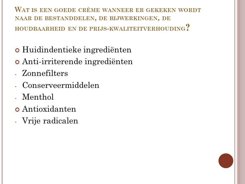 Huidindentieke ingrediënten Anti-irriterende ingrediënten Zonnefilters