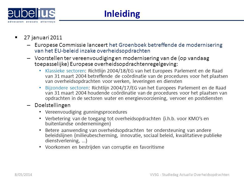 Inleiding 27 januari 2011. Europese Commissie lanceert het Groenboek betreffende de modernisering van het EU-beleid inzake overheidsopdrachten.