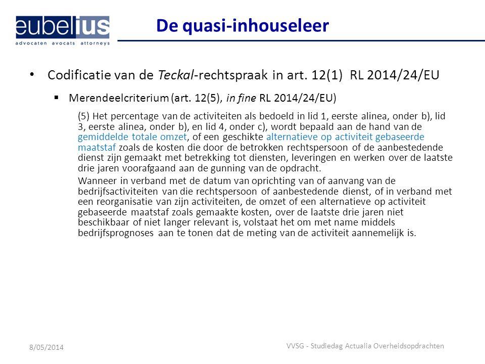De quasi-inhouseleer Codificatie van de Teckal-rechtspraak in art. 12(1) RL 2014/24/EU. Merendeelcriterium (art. 12(5), in fine RL 2014/24/EU)