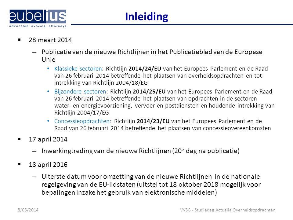 Inleiding 28 maart 2014. Publicatie van de nieuwe Richtlijnen in het Publicatieblad van de Europese Unie.