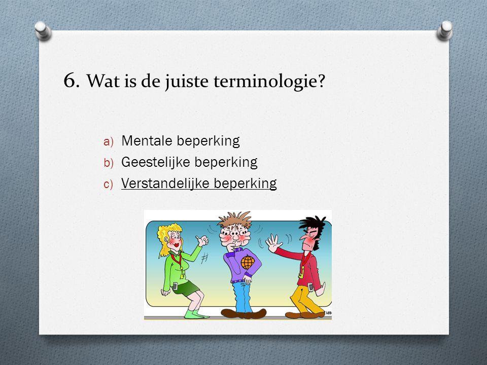 6. Wat is de juiste terminologie