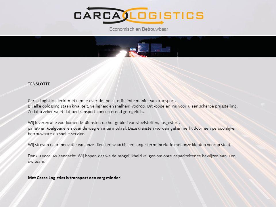 TENSLOTTE Carca Logistics denkt met u mee over de meest efficiënte manier van transport.