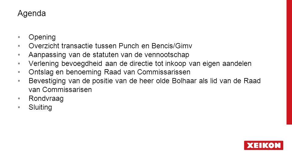 Agenda Opening Overzicht transactie tussen Punch en Bencis/Gimv