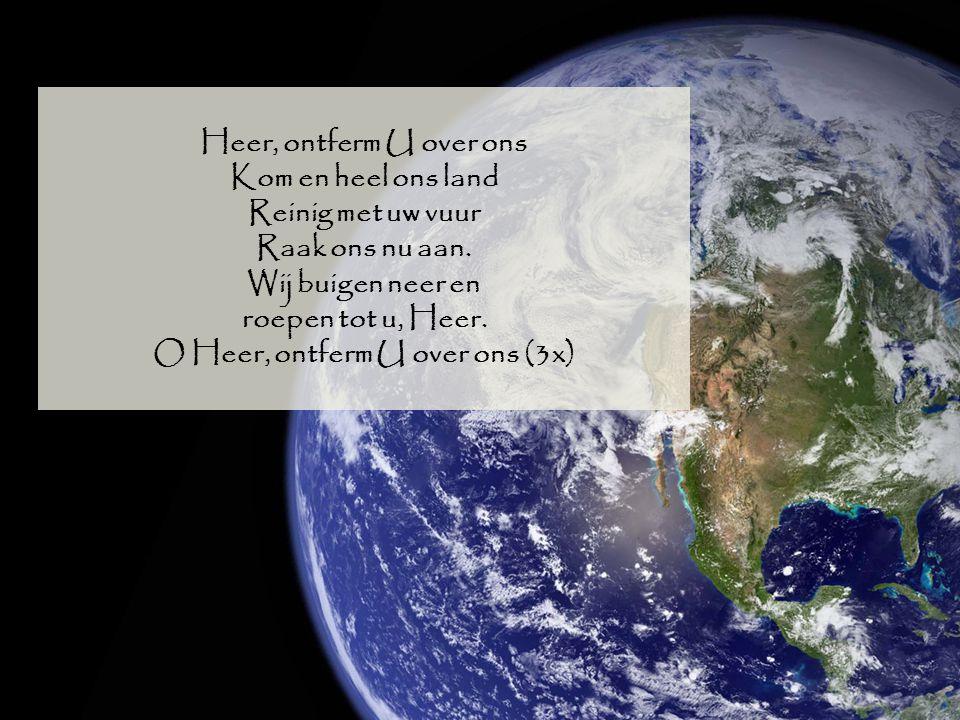 O Heer, ontferm U over ons (3x)