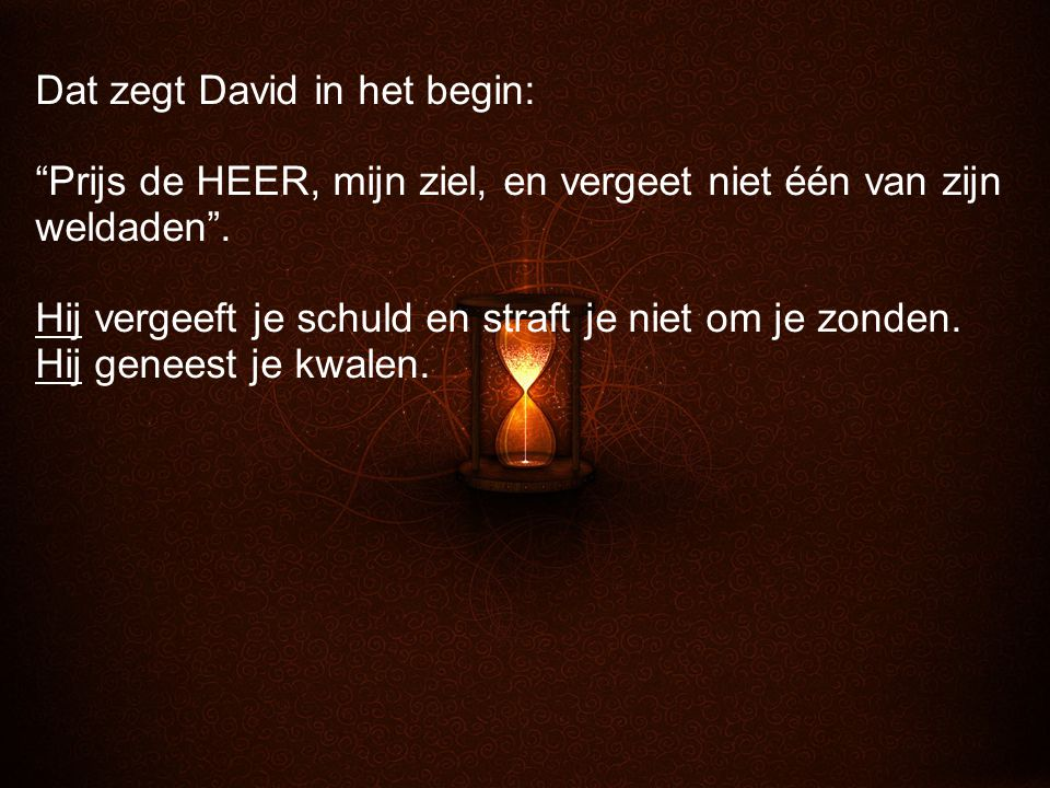 Dat zegt David in het begin: