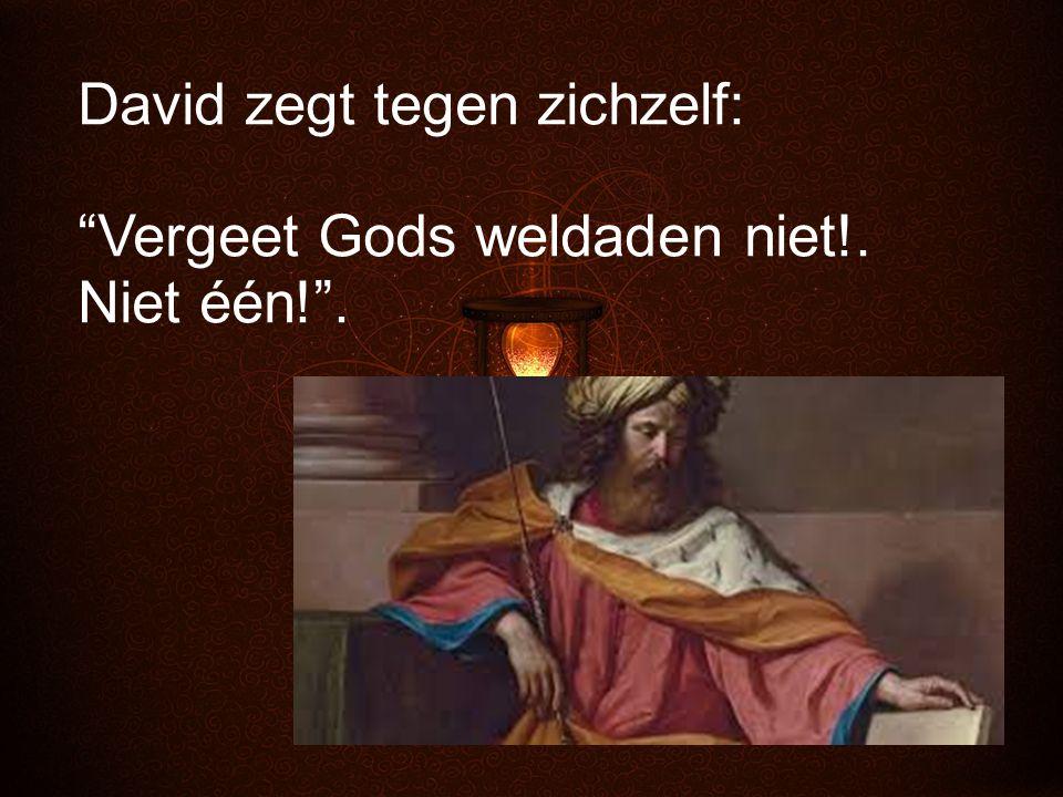 David zegt tegen zichzelf: