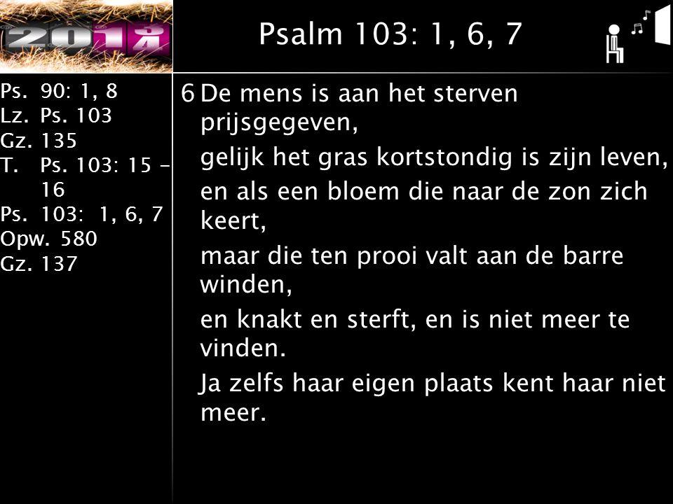 Psalm 103: 1, 6, 7