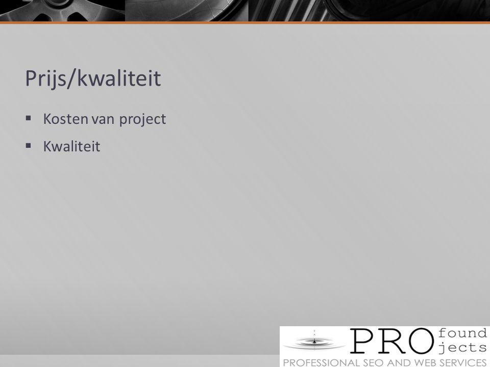 Prijs/kwaliteit Kosten van project Kwaliteit