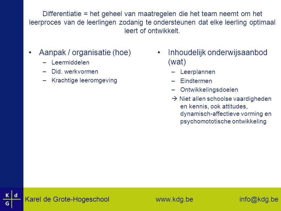 Aanpak / organisatie (hoe) Inhoudelijk onderwijsaanbod (wat)