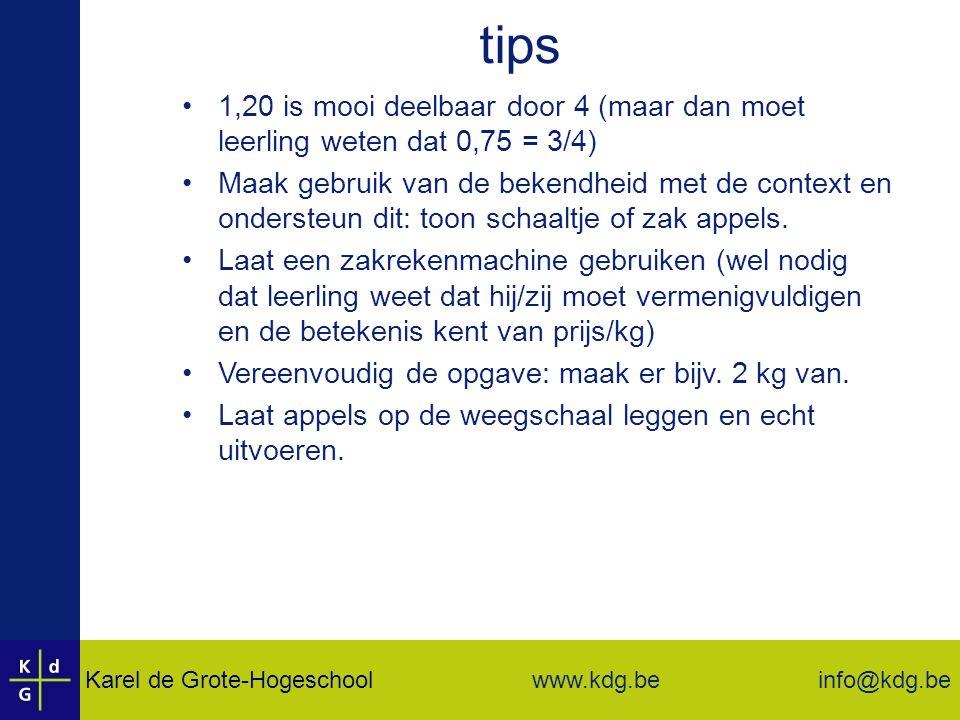 tips 1,20 is mooi deelbaar door 4 (maar dan moet leerling weten dat 0,75 = 3/4)