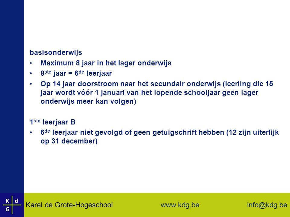basisonderwijs Maximum 8 jaar in het lager onderwijs. 8ste jaar = 6de leerjaar.
