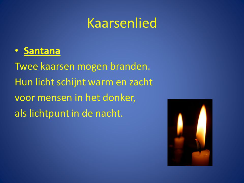 Kaarsenlied Santana Twee kaarsen mogen branden.