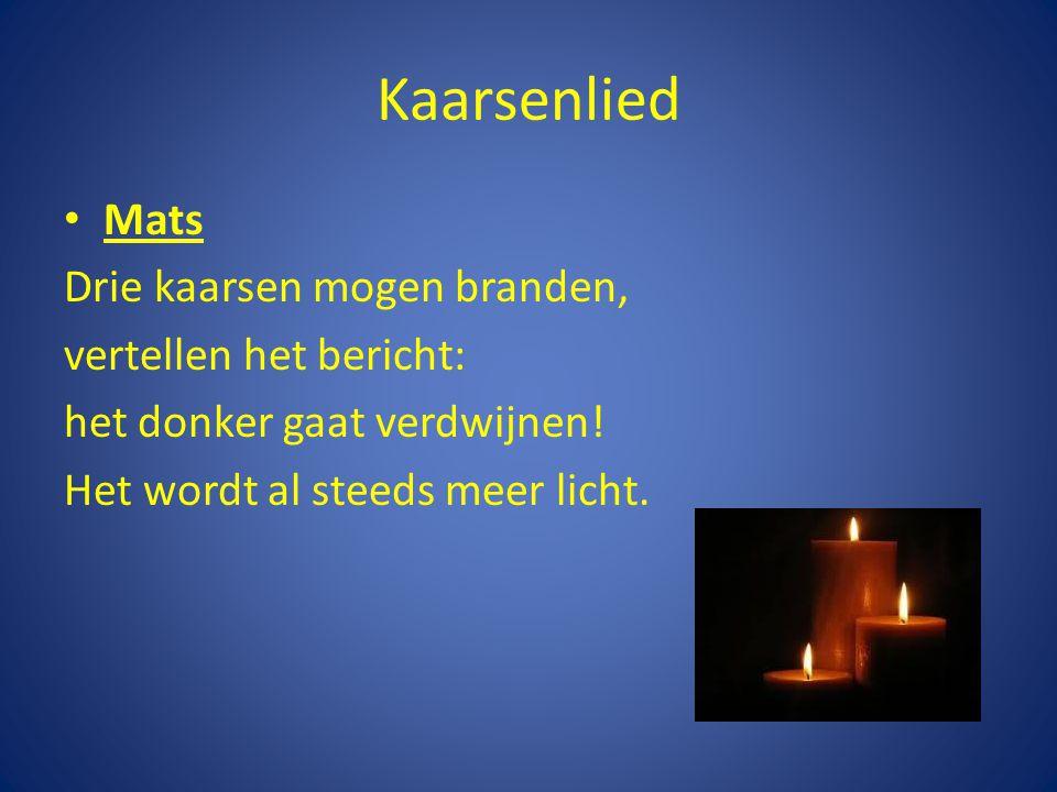 Kaarsenlied Mats Drie kaarsen mogen branden, vertellen het bericht: