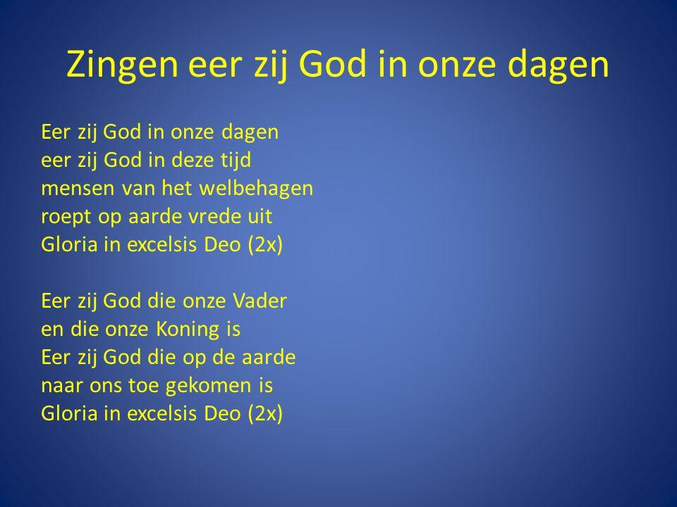 Zingen eer zij God in onze dagen