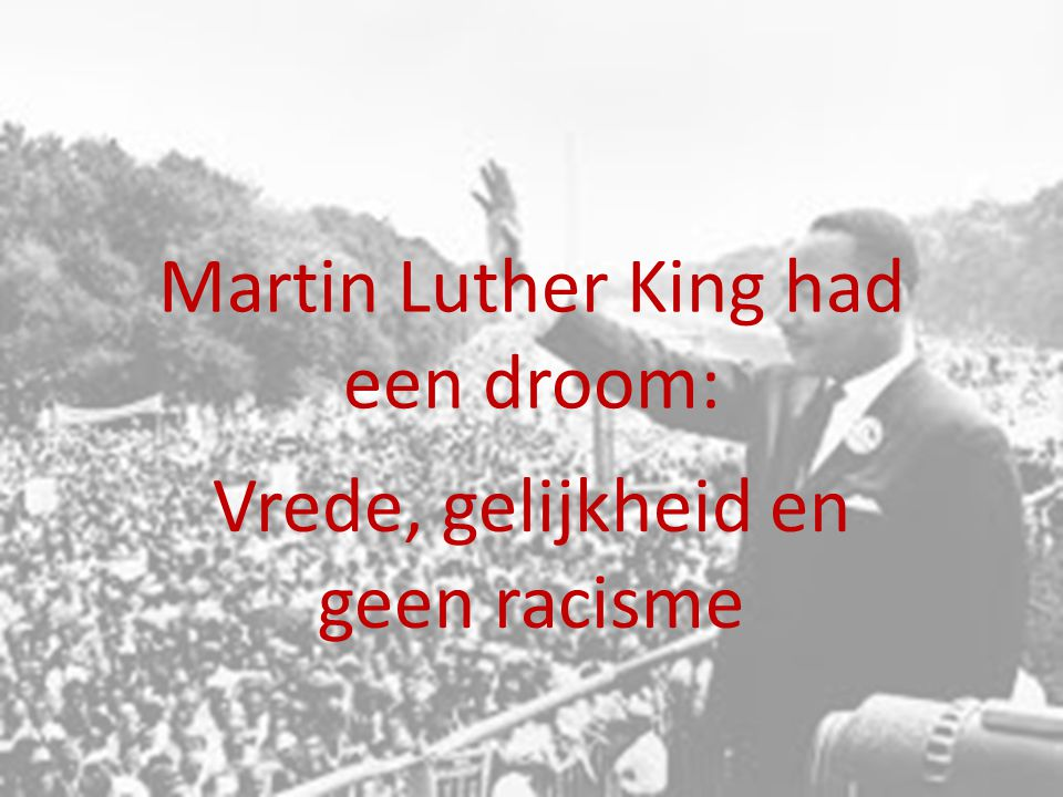 Martin Luther King had een droom:
