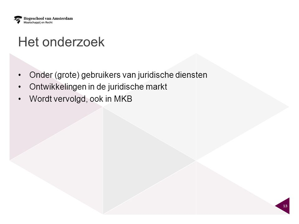 Het onderzoek Onder (grote) gebruikers van juridische diensten