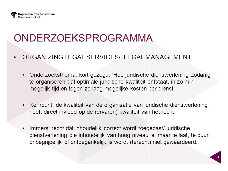 onderzoeksprogramma Organizing legal services/ legal management