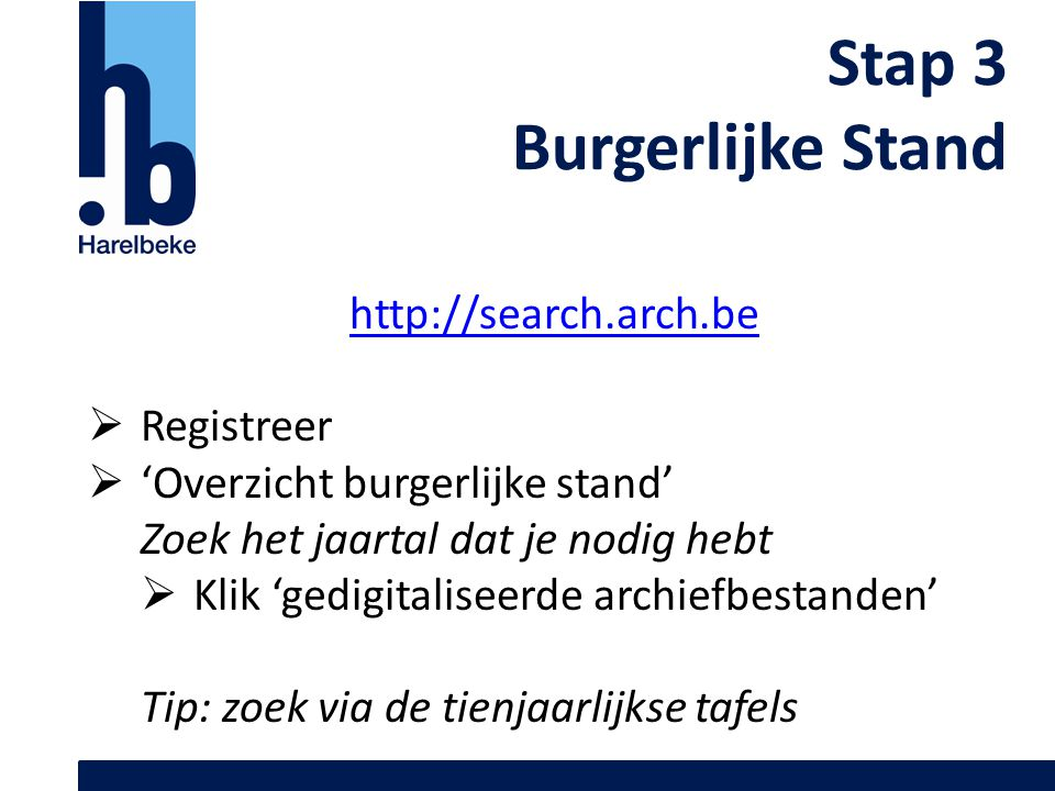 Stap 3 Burgerlijke Stand http://search.arch.be Registreer