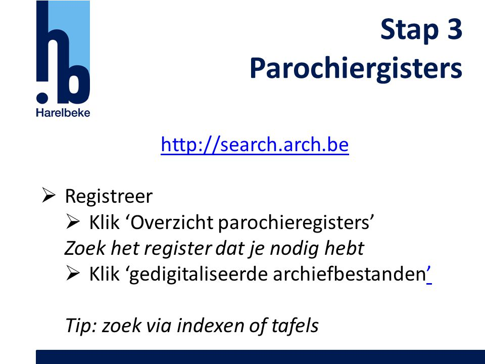 Stap 3 Parochiergisters http://search.arch.be Registreer