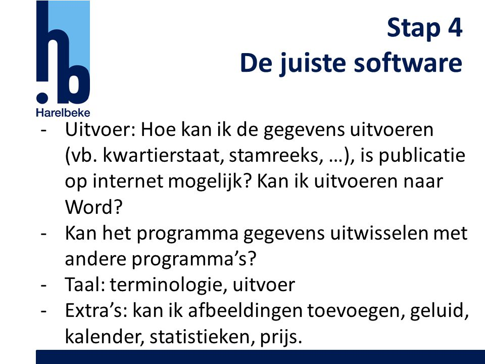 Stap 4 De juiste software