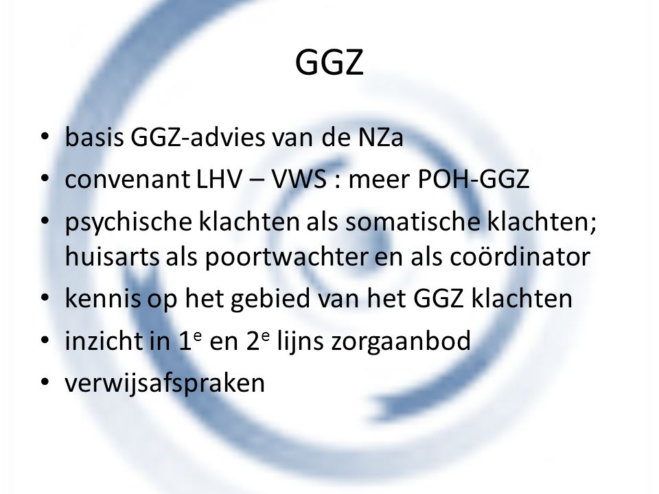 GGZ basis GGZ-advies van de NZa convenant LHV – VWS : meer POH-GGZ