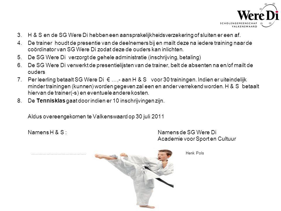 8. De Tennisklas gaat door indien er 10 inschrijvingen zijn.