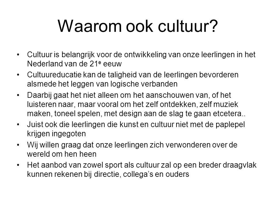 Waarom ook cultuur Cultuur is belangrijk voor de ontwikkeling van onze leerlingen in het Nederland van de 21e eeuw.