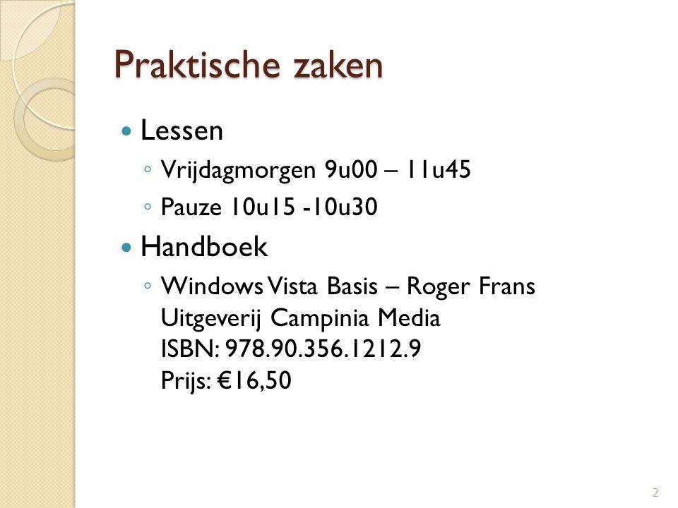 Praktische zaken Lessen Handboek Vrijdagmorgen 9u00 – 11u45