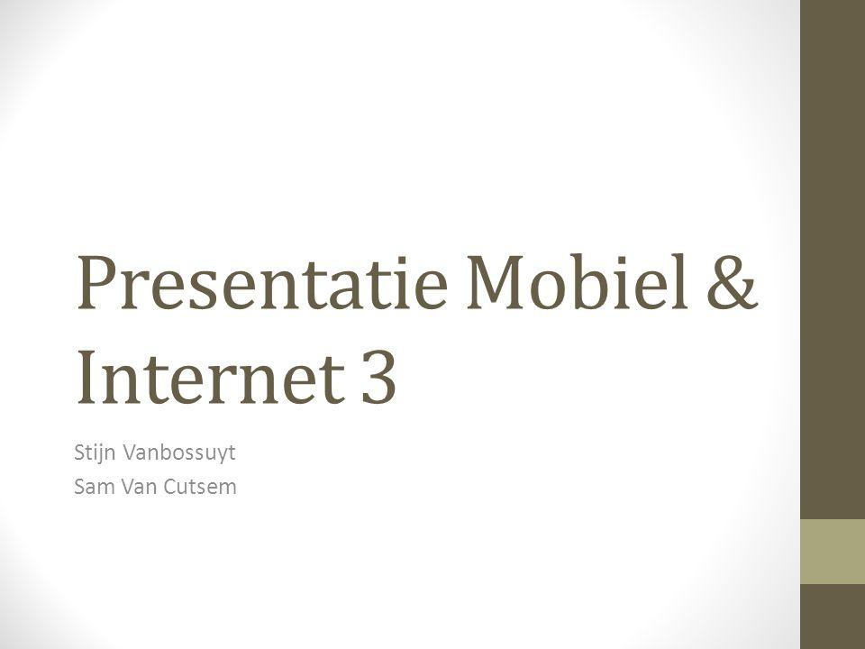 Presentatie Mobiel & Internet 3