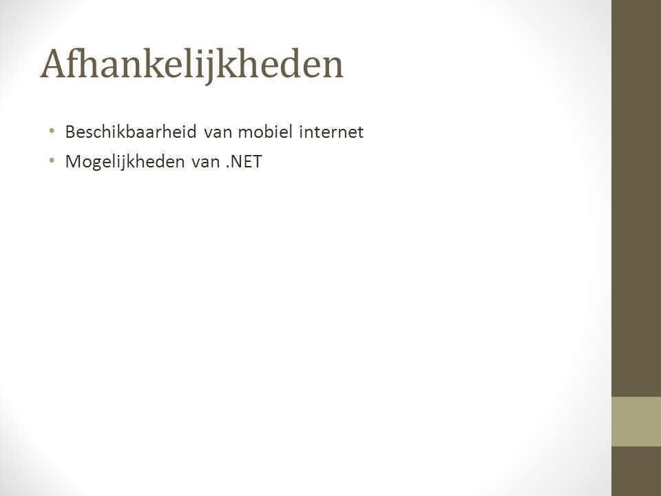 Afhankelijkheden Beschikbaarheid van mobiel internet