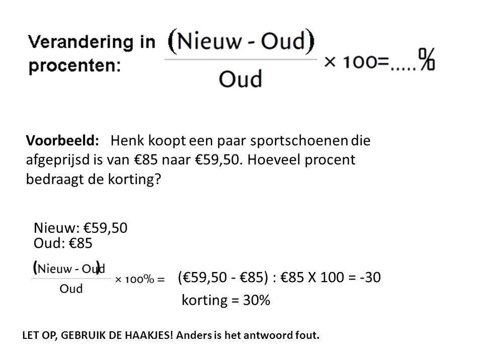 Voorbeeld: Henk koopt een paar sportschoenen die afgeprijsd is van €85 naar €59,50. Hoeveel procent bedraagt de korting