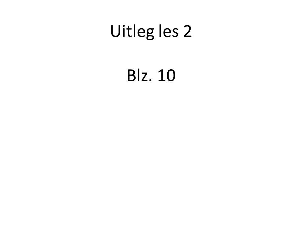 Uitleg les 2 Blz. 10
