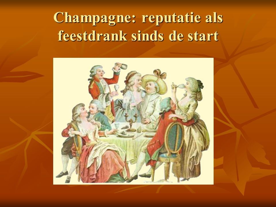 Champagne: reputatie als feestdrank sinds de start