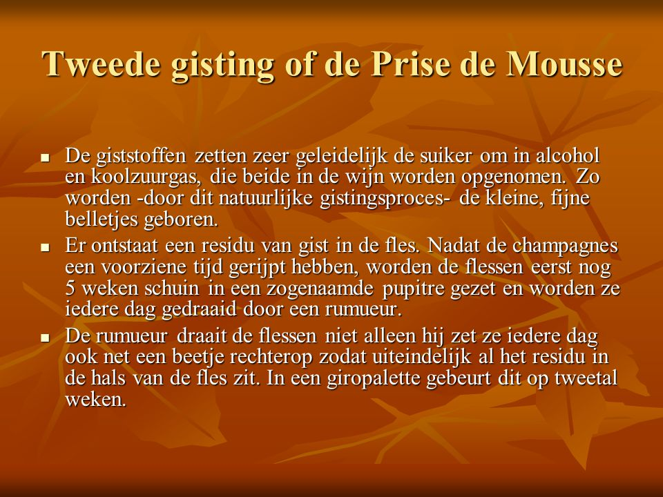 Tweede gisting of de Prise de Mousse