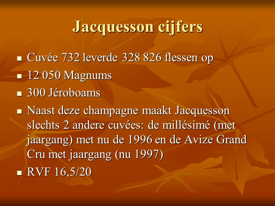 Jacquesson cijfers Cuvée 732 leverde 328 826 flessen op 12 050 Magnums