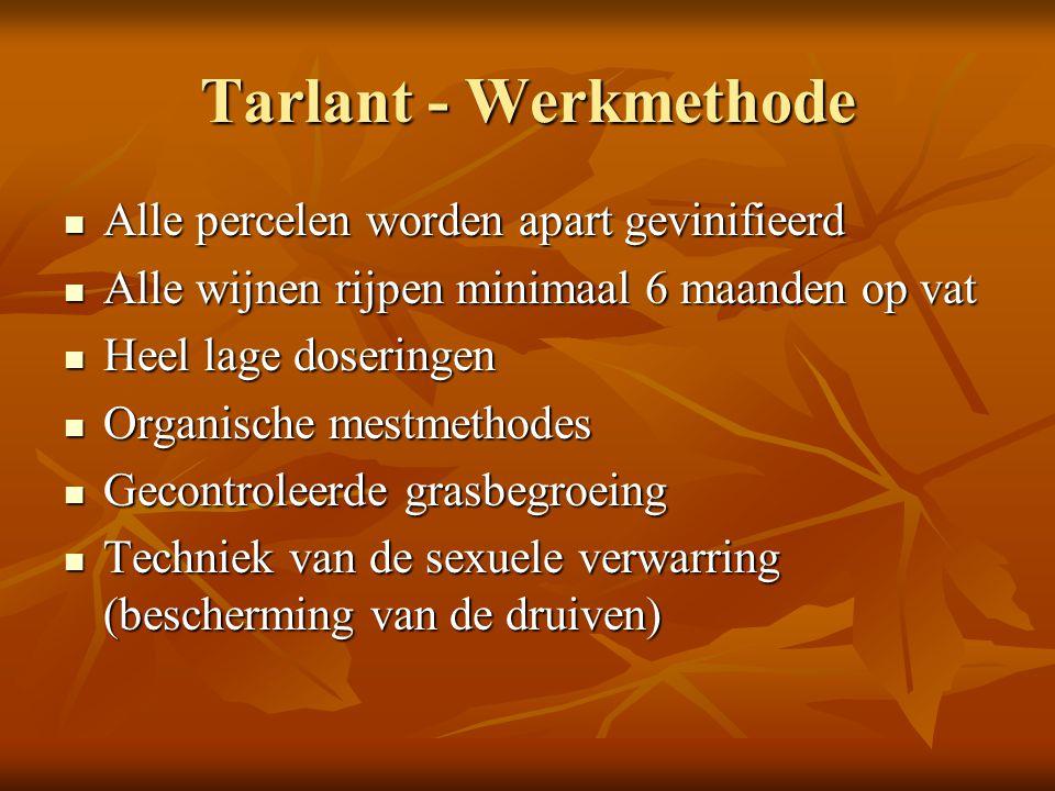 Tarlant - Werkmethode Alle percelen worden apart gevinifieerd