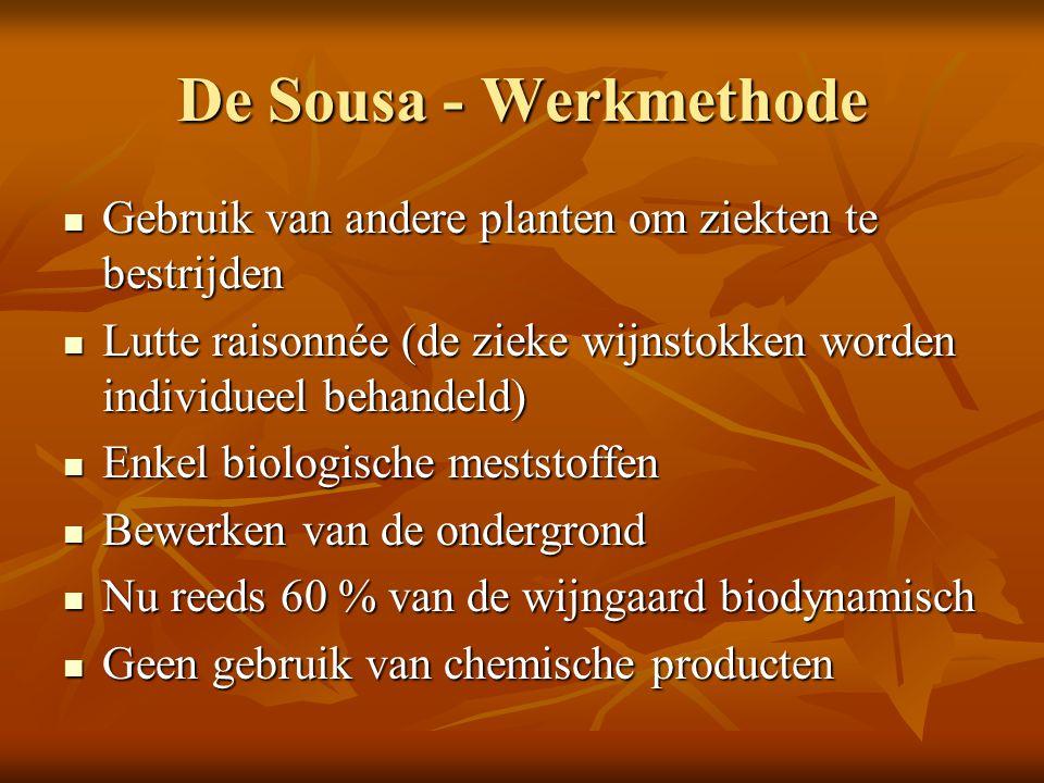 De Sousa - Werkmethode Gebruik van andere planten om ziekten te bestrijden. Lutte raisonnée (de zieke wijnstokken worden individueel behandeld)
