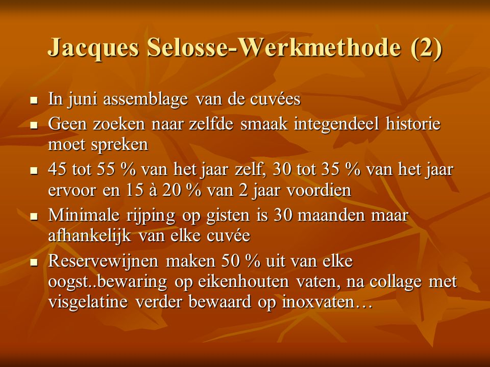 Jacques Selosse-Werkmethode (2)