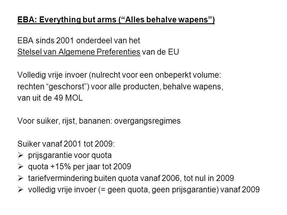 EBA: Everything but arms ( Alles behalve wapens )